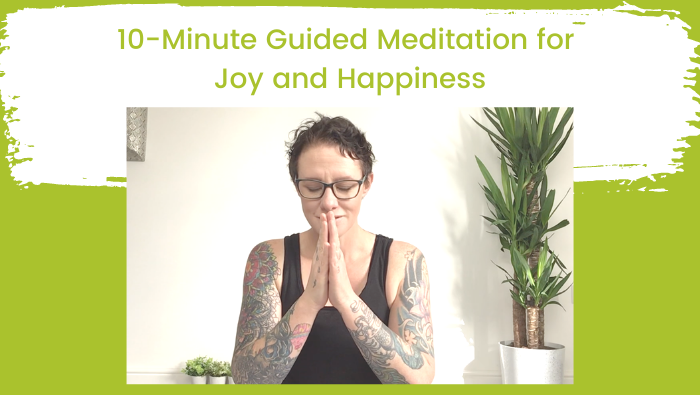 10-Minute Guided Meditation for Joy and Happiness