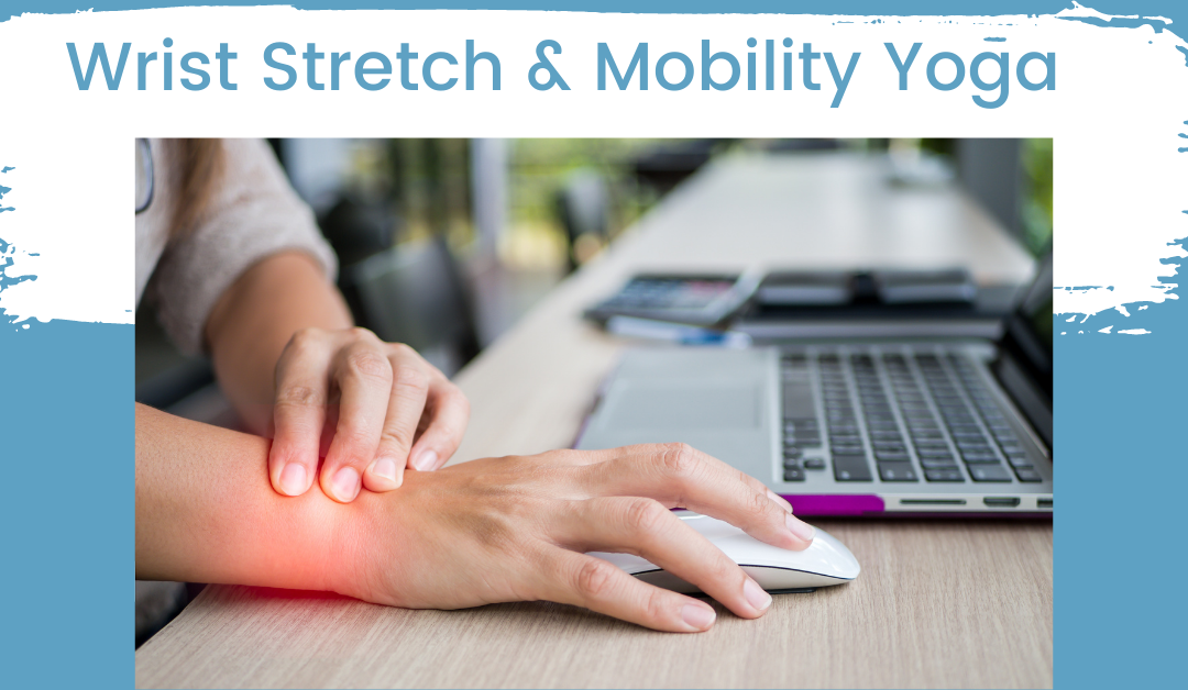 Wrist Stretch and Mobility Yoga Exercises