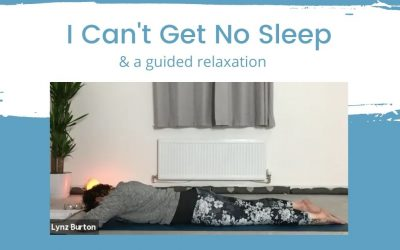 I Can't Get No Sleep & a guided relaxation