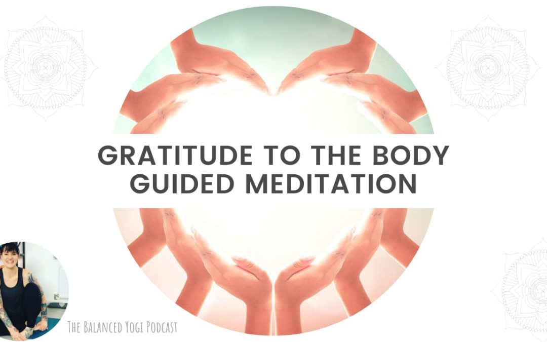 Gratitude of the Body Meditation