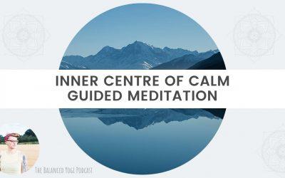 Inner Centre of Calm Meditation